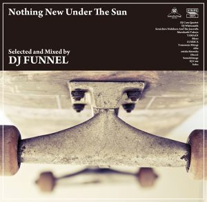 DJ FUNNEL 「Nothing New Under The Sun」