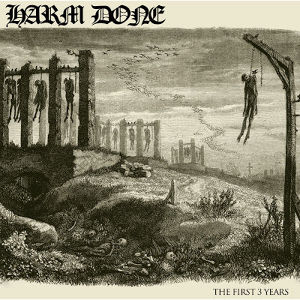 HARM DONE - THE FIRST 3 YEARS(Discography)   CD