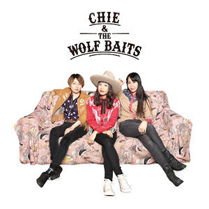 CHIE&THE WOLF BAITS 1st album