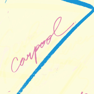 "carpool 1st maxi single  ""7""(2013)"