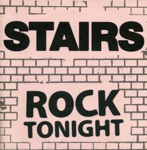 Stairs ‎– Rock Tonight  7""
