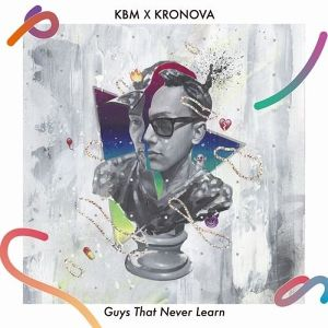 【特典アリ】KBM x KRONOVA - Guys That Never Learn [CD]