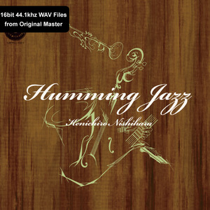 Humming Jazz (Download) / Kenichiro Nishihara  =16bit 44.1khz WAV Files from Original Master=