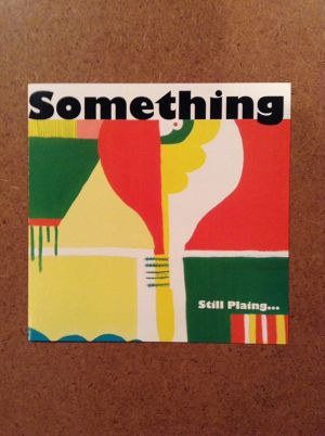 "SOMETHING ""Still Plaing..."" / CD"