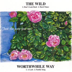 the wild w/worthwhile way split 7""