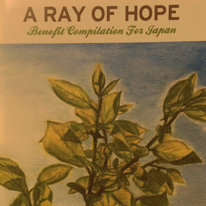 v/a / a ray of hope -benefit compilation for Japan- cd