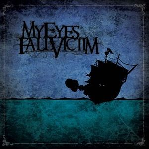 【Post Hardcore】My Eyes Fall Victim/My Eyes Fall Victim
