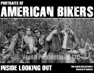 Portraits of American Bikers;Inside Looking Out -The Flash Collection 2-
