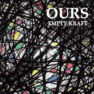 EMPTY KRAFT 2nd album 【OURS】