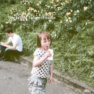 The White Tulips / Fondle