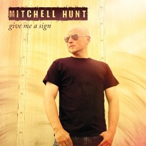 MITCHELL HUNT 『Give Me A Sign』 輸入盤:国内流通仕様CD