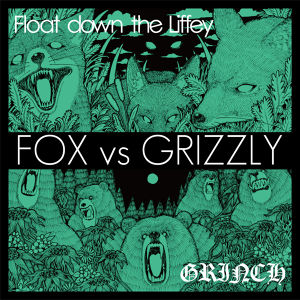 Float down the Liffey x GRINCHスプリット『FOX vs GRIZZLY』