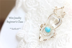 Earth178 Wire Jewerly Work shop 初級 Ⅴ・Ⅵ