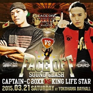 Face Off Sound Clash   Captain-c 20xx / King Life Star