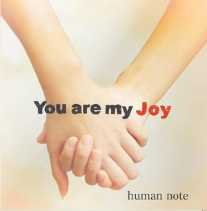 human note 1st シングル 『You are my Joy』