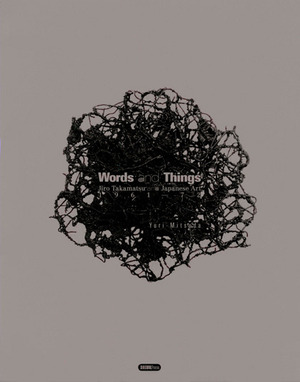 Jiro Takamatsu『Words and things』