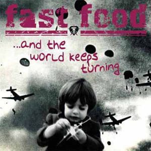 fast food / ..and the world keeps turning cd