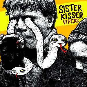 "Sister Kisser ""Vipers"" LP"