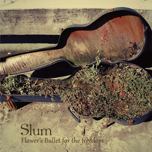 [CD] Slum / 3rd Album / Flower's Bullets for the Freedom