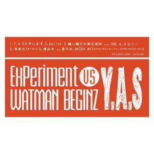 Y.A.S / ExPeriment~vs WATMAN BEGINZ~