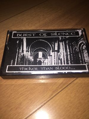 Burst of Silence - Thicker Than Blood TAPE