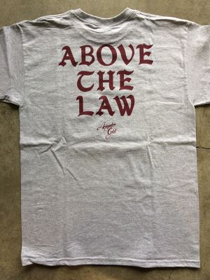 [ ACAPULCO GOLD ] ABOVE THE LAW TEE