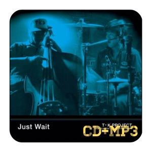 Just Wait / TK Project (CD+MP3)