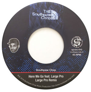 "DJ Southpaw Chop ""Here We Go feat. Large Pro"" (7inch vinyl)"