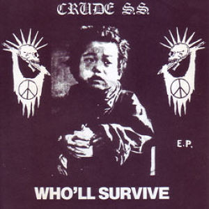 CRUDE SS - WHO'LL SURVIVE 7""