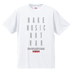 MAKE MUSIC NOT WAR : 2【FULL COLOR  / T-SHIRT】