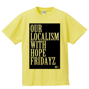 """""""our localism with hope""""Tee"""