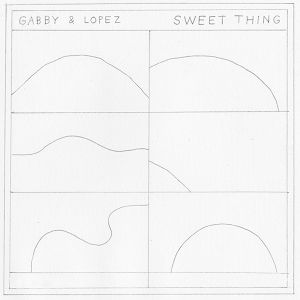 Gabby & Lopez 「SWEET THING」