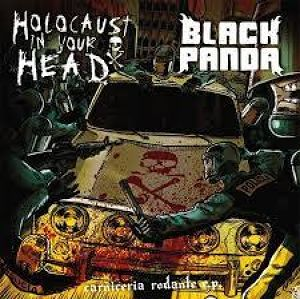 BLACK PANDA / HOLOCAUST YOUR HEAD - CARNICERIA RODANTE EP