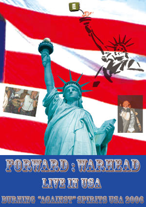 "WARHEAD / FORWARD - Live in USA / BURNING ""AGAINST"" SPIRITS USA 2006  DVD"