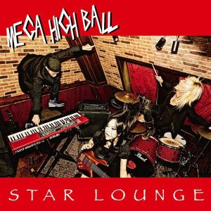 MEGA HIGH BALL『STAR LOUNGE』