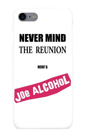 【受注生産】iPhone7対応 「NEVER MIND THE REUNION HERE'S JOE ALCOHOL」ホワイト iPhoneケース