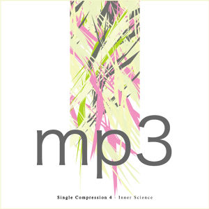 Single Compression 4 / Inner Science (DIGITAL/mp3)