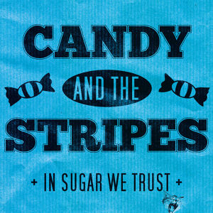 """candy and the stripes / in sugar we trust 12"""""""