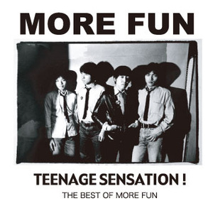 More Fun- Teenage Sensation! The Best Of More Fun