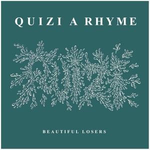 [CD] QUIZI A RHYME / BEAUTIFUL LOSERS
