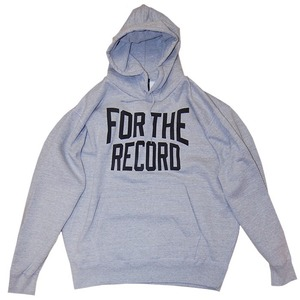 "【再入荷】""For The Record"" Hoodie Gray"