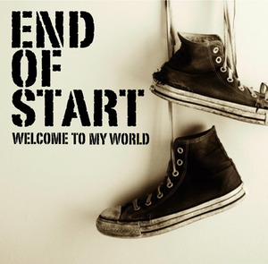 【END OF START】WELCOME TO MY WORLD