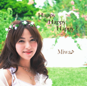 CD「Happy Happy Happy?」Miwa♪