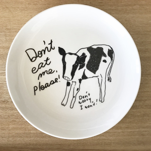 Don't eat me COW plate