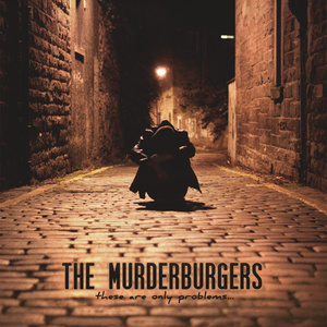 the murderburgers / these are only problems cd