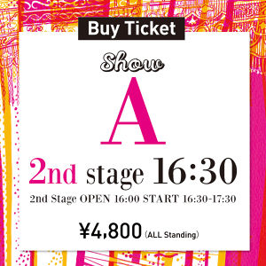 A 2nd stage [16:30-] BUDDY HAIR, LA PENSEE, SUPRAM BLANCO AZURA
