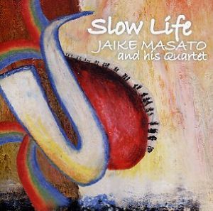 Slow Life / 蛇池雅人and his quartet
