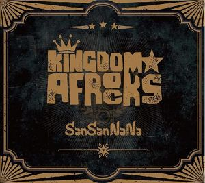 KINGDOM AFROCKS / Sansannana