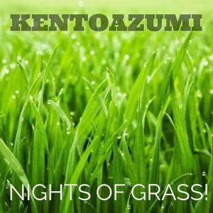 kentoazumi 44th 配信限定シングル Nights of Grass!(WAV)