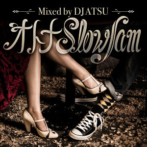 オトナSlowjam / Mixed by DJ ATSU